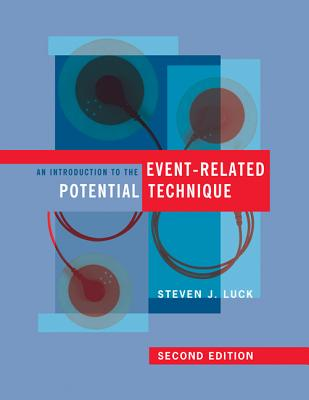 An Introduction to the Event-Related Potential Technique By Luck, Steven J.