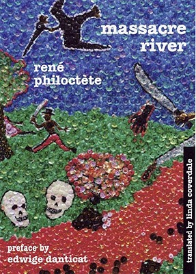 Massacre River By Philoctete, Rene/ Coverdale, Linda