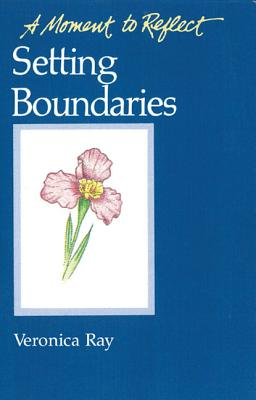 Setting Boundaries By Ray, Veronica